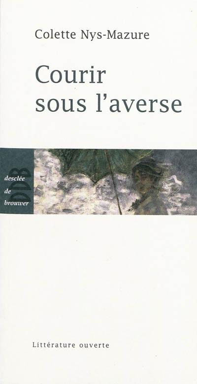 couverture du livre Courir sous l'averse de Colette Nys-Mazure