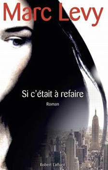 si-c'etait-a-refaire_marc-levy