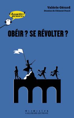 """couverture du livre """"Obéir? Se révolter?"""""""