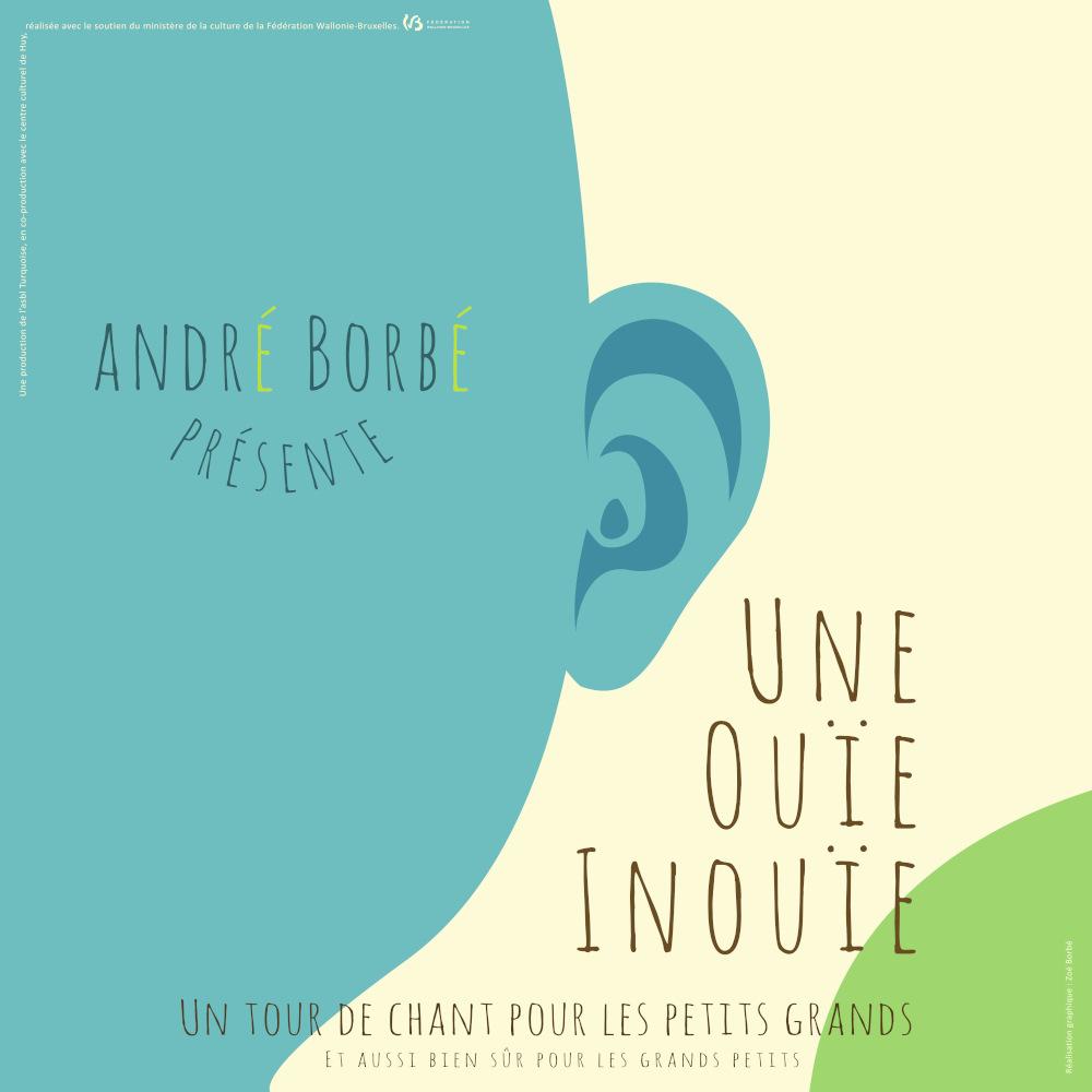 """publicité du spectacle """"Une Ouïe Inouïe"""" d'André Borbé"""